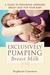 Exclusively Pumping Breast Milk by Stephanie Casemore