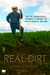 Real Dirt: An Ex-Industrial Farmer's Guide to Sustainable Eating