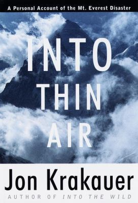 Download free Into Thin Air: A Personal Account of the Mt. Everest Disaster by Jon Krakauer PDF