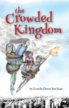 The Crowded Kingdom (The Crowded Kingdom, #1)