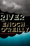 The River and Enoch O'Reilly by Peter Murphy