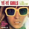 Yé-Yé Girls of '60s French Pop by Jean-Emmanuel Deluxe