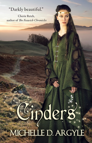 Cinders by Michelle D. Argyle