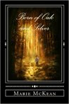 Born of Oak and Silver by Marie McKean