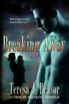Breaking Away (SEAL TEAM Heartbreakers #3)