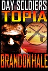 Topia (Day Soldiers, #3)