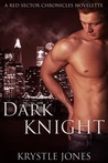 Dark Knight (The Red Sector Chronicles, #0)