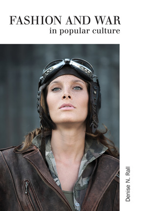 Fashion and War in Popular Culture  by  Denise N. Rall