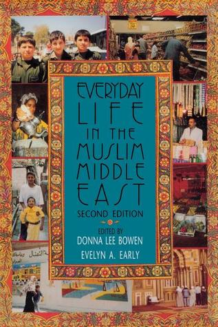 Download online Everyday Life in the Muslim Middle East iBook by Donna Lee Bowen, Evelyn A. Early