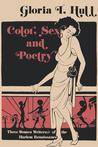 Color, Sex, and Poetry: Three Women Writers of the Harlem Renaissance