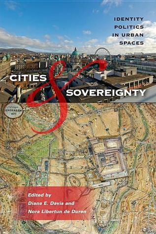 Cities and Sovereignty by Diane E. Davis