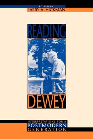 Reading Dewey: Interpretations for a Postmodern Generation