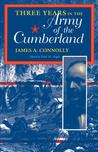 Three Years in the Army of the Cumberland: The Letters and Diary of Major James A. Connolly
