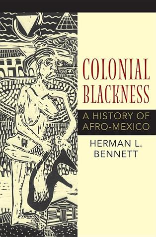 Download free Colonial Blackness: A History of Afro-Mexico PDF