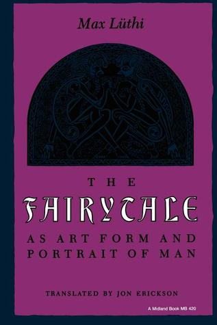 The Fairytale as Art Form and Portrait of Man