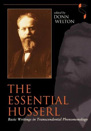 Download free The Essential Husserl: Basic Writings in Transcendental Phenomenology PDF by Edmund Husserl, Donn Welton