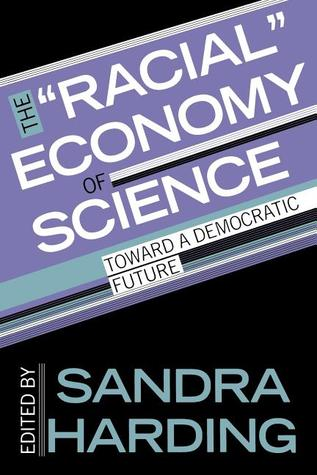 "The """"Racial"""" Economy of Science: Toward a Democratic Future"