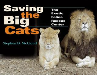 Saving the Big Cats: The Exotic Feline Rescue Center