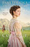 Where Courage Calls by Janette Oke