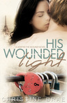 His Wounded Light (The Light in the Wound, #2)