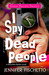 I Spy Dead People (Disturbia Diaries #1)