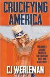 Crucifying America: the unholy alliance between the Christian Right and Wall Street