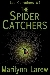 The Spider Catchers (Lee Carruthers, #1)