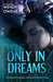 Only in Dreams (Stubborn Love, #2)