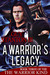 A Warrior's Legacy (The War...