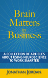 Brain Matters in Business by Jonathan Jordan
