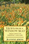 Views From a Window Seat: Thoughts on Writing and Life