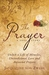 The Prayer, A Love Story: Unlock a Life of Miracles, Unconditional Love and Answered Prayers