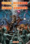 Black Redneck vs. Space Zombies by Steven  Roy