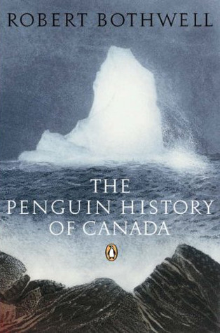 The New Penguin History of Canada by Robert Bothwell