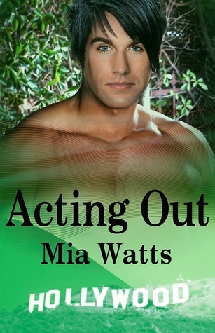 Acting Out (Hollywood Hotties #2)