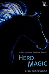 Herd Magic (In Deception's Shadow, #2)
