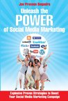 Unleash The Power of Social Media Marketing by Joe Praveen  Sequeira