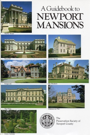 A Guidebook to the Newport Mansions by Ann Benway