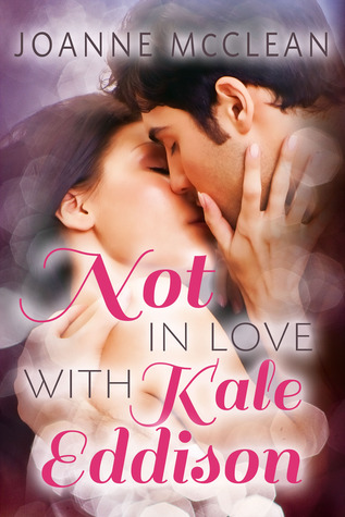 Not in Love With Kale Eddison by Joanne McClean