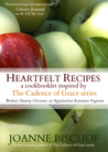 Heartfelt Recipes: a cookbooklet inspired by The Cadence of Grace series