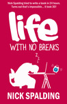Life... With No Breaks