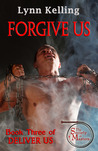 Forgive Us (Deliver Us, #3)