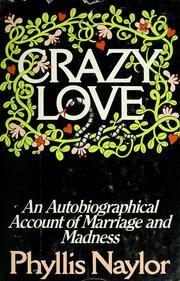 Crazy love: An autobiographical account of marriage and madness