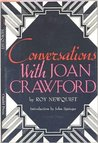 Conversations with Joan Crawford by Roy Newquist