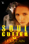 Soul Cutter by Lexa Cain