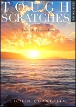 Tough Scratches, Book One: Love, the Tangled Knot