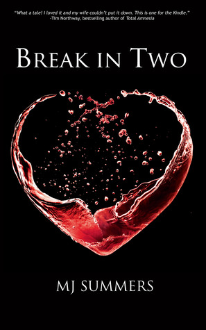 Break In Two by M.J. Summers