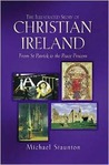 The Illustrated Story of Christian Ireland: From St. Patrick to the Peace Process