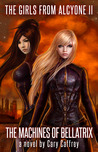The Machines of Bellatrix (The Girls from Alcyone #2)
