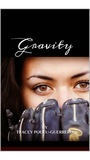 Gravity by Tracey Poueu-Guerrero